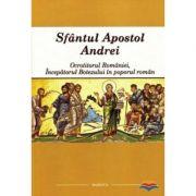 Sfantul Apostol Andrei - Ocrotitorul Romaniei, Incepatorul Botezului in poporul roman