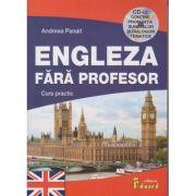Engleza fara profesor. Curs practic cu CD - Andreea Panait