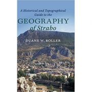 A Historical and Topographical Guide to the Geography of Strabo - Duane W. Roller