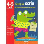 Activitati ingenioase si educative. Invat sa scriu 4-5 ani