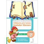 Calatorie prin lumea textelor literare din manualul de limba romana pentru clasa a II-a, semestrul II (B) - Amalia Epure, Ana-Maria Paraschiv