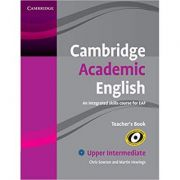 Cambridge Academic English B2 Upper Intermediate Teacher's Book: An Integrated Skills Course for EAP - Chris Sowton, Martin Hewings