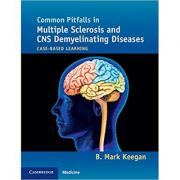 Common Pitfalls in Multiple Sclerosis and CNS Demyelinating Diseases: Case-Based Learning - B. Mark Keegan