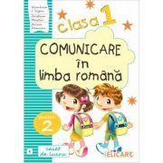 Comunicare in limba romana. Clasa I. Partea II (B). Caiet de lucru - Niculina-Ionica Visan, Cristina Martin, Arina Damian
