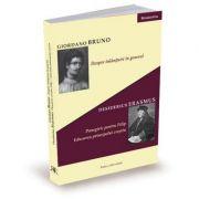 Despre inlantuiri in general. Panegiric pentru Filip. Educarea principelui crestin - Giordano Bruno