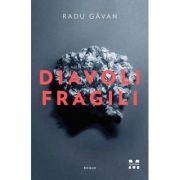 Diavoli fragili - Radu Gavan