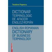 Dictionar terminologic de afaceri englez-roman - Teodora Popescu