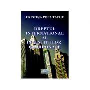 Dreptul international al investitiilor. Coordonate - Cristina Popa Tache