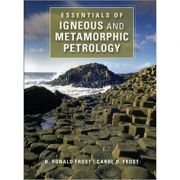Essentials of Igneous and Metamorphic Petrology - Dr B. Ronald Frost, Dr Carol D. Frost