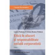 Etica in afaceri si responsabilitate sociala corporatista. Editia 2 - Laura Potincu, Cristian-Romeo Potincu