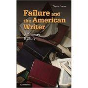 Failure and the American Writer: A Literary History - Gavin Jones
