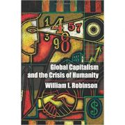 Global Capitalism and the Crisis of Humanity - William I. Robinson