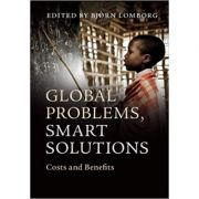 Global Problems, Smart Solutions: Costs and Benefits - Bjorn Lomborg