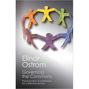 Governing the Commons: The Evolution of Institutions for Collective Action - Elinor Ostrom