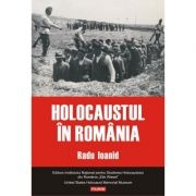 Holocaustul in Romania - Radu Ioanid