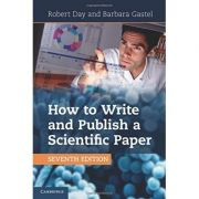 How to Write and Publish a Scientific Paper - Robert A. Day, Barbara Gastel