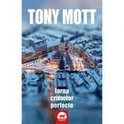Iarna crimelor perfecte - Tony Mott