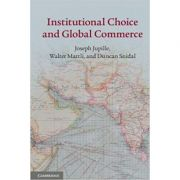 Institutional Choice and Global Commerce - Joseph Jupille, Walter Mattli, Duncan Snidal
