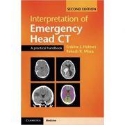Interpretation of Emergency Head CT: A Practical Handbook - Erskine J. Holmes, Rakesh R. Misra