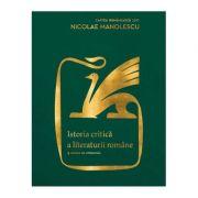 Istoria critica a literaturii romane. Editia a II-a, revazuta si adaugita - Nicolae Manolescu