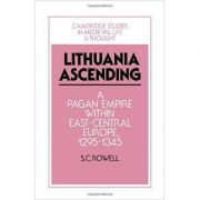 Lithuania Ascending: A Pagan Empire within East-Central Europe, 1295–1345 - S. C. Rowell