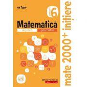 Matematica 2000 Initiere. Algebra, geometrie. Caiet de lucru, clasa a VI-a. Partea a II-a - Ion Tudor