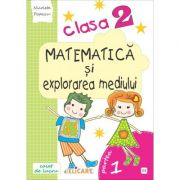 Matematica si explorarea mediului. Clasa a II-a. Partea I (E3) - Nicoleta Popescu