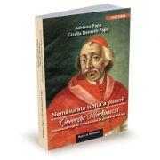 Nemasurata ispita a puterii. Gheorghe Martinuzzi, adevaratul rege al Transilvaniei in secolul al XVI-lea - Adriano Papo, Gizella Nemeth Papo
