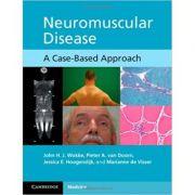 Neuromuscular Disease: A Case-Based Approach - John H. J. Wokke, Pieter A. van Doorn, Jessica E. Hoogendijk, Marianne de Visser