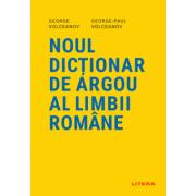 Noul dictionar de argou al limbii romane - George Volceanov, George-Paul Volceanov