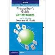 Prescriber's Guide: Antipsychotics: Stahl's Essential Psychopharmacology - Stephen M. Stahl