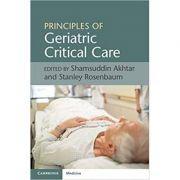 Principles of Geriatric Critical Care - Shamsuddin Akhtar, Stanley Rosenbaum