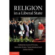Religion in a Liberal State - Gavin D'Costa, Malcolm Evans, Tariq Modood, Julian Rivers