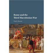 Rome and the Third Macedonian War - Paul J. Burton