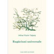 Rugaciuni universale - Mihai Florin Talpos