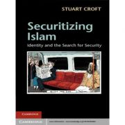 Securitizing Islam: Identity and the Search for Security - Stuart Croft