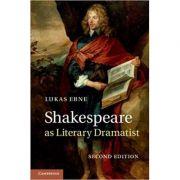 Shakespeare as Literary Dramatist - Lukas Erne