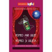 Shakespeare pentru copii. Romeo si Julieta. Editie bilingva, include Audiobook