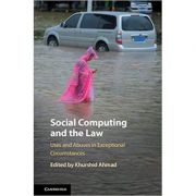 Social Computing and the Law: Uses and Abuses in Exceptional Circumstances - Khurshid Ahmad