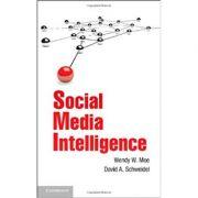 Social Media Intelligence - Professor Wendy W. Moe, Professor David A. Schweidel