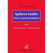 Spalarea banilor. Teorie si practica judiciara. Editia a 4-a - Dan Drosu Saguna, Remus Jurj Tudoran
