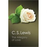 The Allegory of Love: A Study in Medieval Tradition - C. S. Lewis