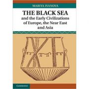 The Black Sea and the Early Civilizations of Europe, the Near East and Asia - Dr Mariya Ivanova
