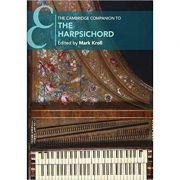 The Cambridge Companion to the Harpsichord - Mark Kroll