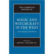 The Cambridge History of Magic and Witchcraft in the West: From Antiquity to the Present - David J. Collins, S. J., SJ