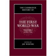 The Cambridge History of the First World War: Volume 1, Global War - Jay Winter