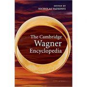 The Cambridge Wagner Encyclopedia - Nicholas Vazsonyi