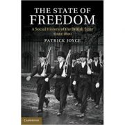 The State of Freedom: A Social History of the British State since 1800 - Patrick Joyce