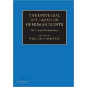 The Universal Declaration of Human Rights 3 Volume Hardback Set: The Travaux Preparatoires - William A. Schabas