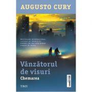 Vanzatorul de visuri. Chemarea - Augusto Cury